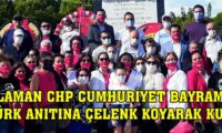 DALAMAN CHP CUMHURİYET BAYRAMINI ATATÜRK ANITINA ÇELENK KOYARAK KUTLADI