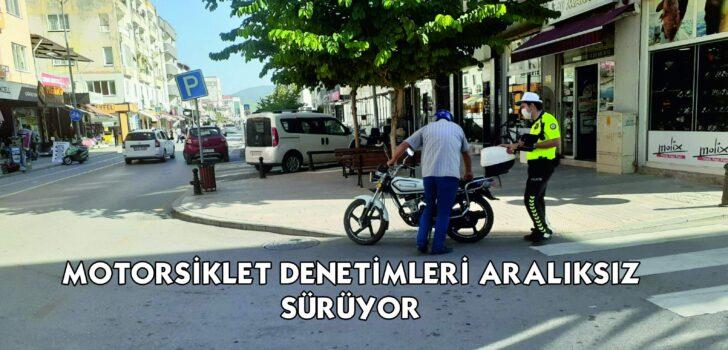 MOTORSİKLET DENETİMLERİ ARALIKSIZ SÜRÜYOR