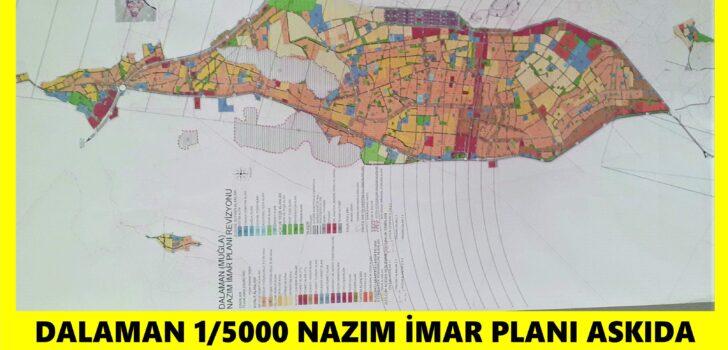 DALAMAN 1/5000 NAZIM İMAR PLANI ASKIDA