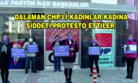 DALAMAN CHP'Lİ KADINLAR, KADINA ŞİDDETİ KINAYARAK BASIN AÇIKLAMASI YAPTILAR