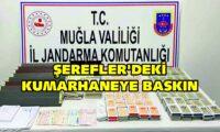ŞEREFLER'DEKİ KUMARHANEYE BASKIN