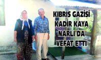 KIBRIS GAZİSİ NARLI DA VEFAT ETTİ